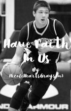Have Faith In Us: Book One by NicoleHeartsGrayson3
