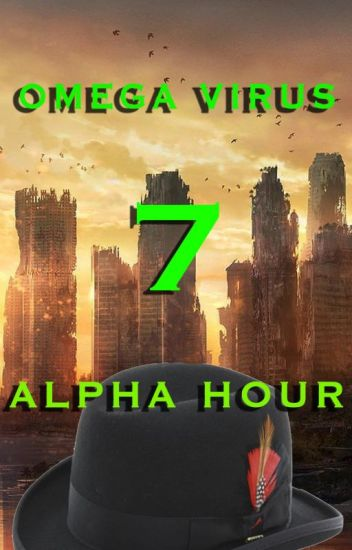 Omega Virus: Alpha Hour (book 7)