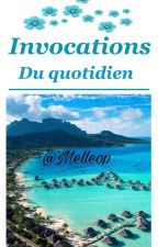 Invocations du quotidien by Melleop