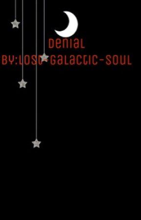 Denial by lost-galactic-soul