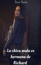 la chica mala es hermana de Richard Terminada  by Geral_Acosta