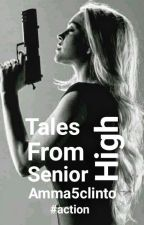 Tales From Senior High by Amma5clinto