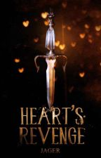 Heart's Revenge [On Hold] by Jagermeanshunter