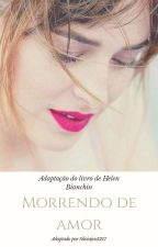 Morrendo de amor by SILVIAJVO2017