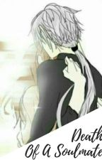 Death Of A Soulmate (Zen X Reader) by Shika-sheee