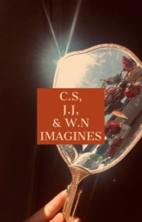 C.S, J.J, & W.N || IMAGINES by forsythiajoness