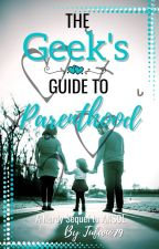 The Geek's Guide to Parenthood by tufano79