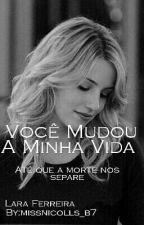 Você Mudou A Minha Vida  by LaraCecilia17