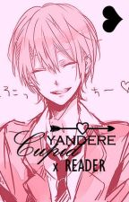 | | Yandere Cupid x Reader | | by enoflower