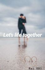 Let's Life Together by roseflowermartha
