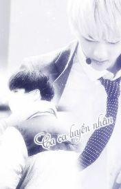 Đọc Truyện [Shortfic/Edit][HunHan][MA] CA CA LUYẾN NHÂN - Modd