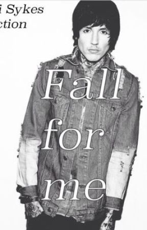 fall for me (an Oli Sykes/OMAM/BMTH fanfiction) by Lauryninamillion