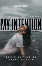 My Intention | Enoch O'Connor | Third Season  by Allycha-Chan