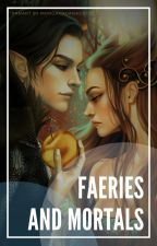 Faeries and Mortals (Cruel Prince/wicked king/ queen of nothing FanFic) by TheGreatMissMuffet