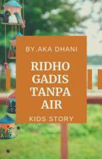 Ridho Gadis Kecil Tanpa Air by akadhani
