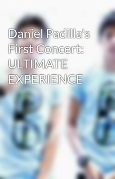 Daniel Padilla's First Concert: ULTIMATE EXPERIENCE by toinfinityy