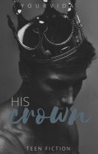 His Crown (Completed)  by dumbeeve