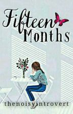Fifteen Months by thenoisyintrovert