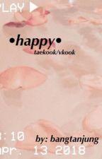 •happy•  taekook/vkook by bangtanjung