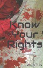 Know Your Rights by JessicaBFry