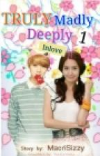 Truly Madly Deeply (COMPLETED) by MacriSizzy