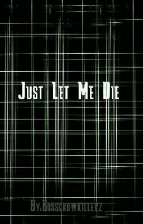 Just Let Me Die: Male Abused, Neglected, Heavily Depressed