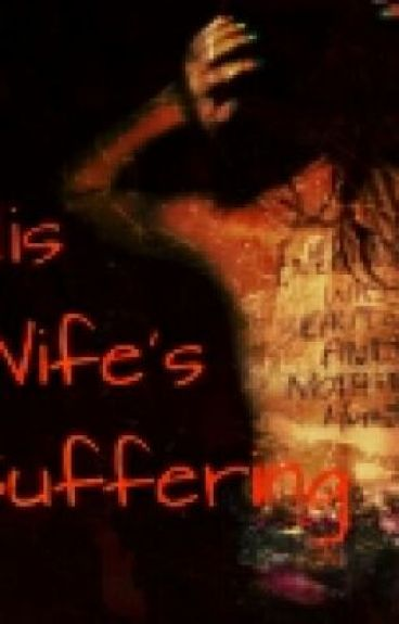 His Wife's Suffering