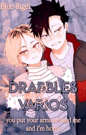 Drabbles & Varios by Blue-Rigel