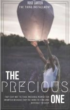The Precious One ✔ by RoseCarter501