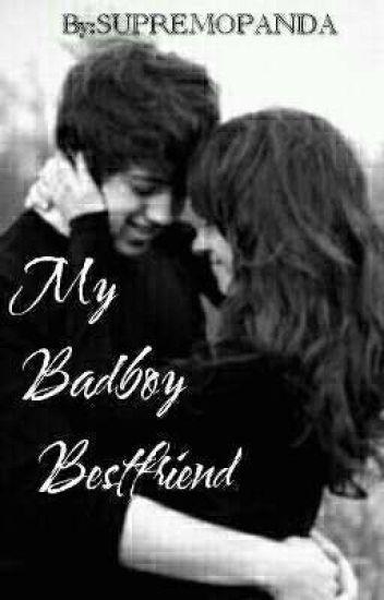 My Badboy Bestfriend (ON-HOLD)