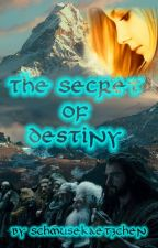 The Secret of Destiny (wird überarbeitet) by Schmusekaetzchen