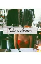 Take a Chance by talasfeir