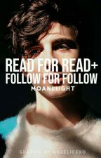 Read For Read+Follow For Follow by moanliight