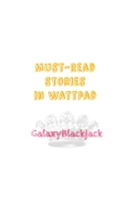 Must-Read stories in Wattpad!
