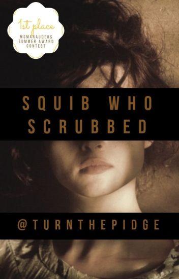 Squib Who Scrubbed