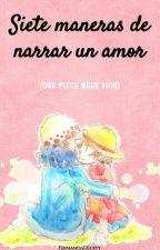 Siete maneras de narrar un amor. [One Piece Week] by FernandaDLuffy