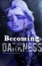 Becoming Darkness by thegirlwiththemask_