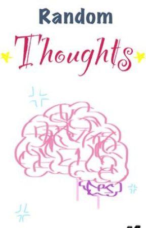 Random Thoughts by ChloeCGS