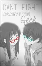 Can't fight against the Geek. by flocksofrandomstuffs