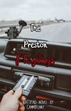 The Preston Playboys by CammiKenny