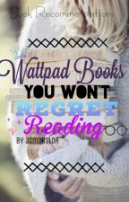 Wattpad Books You Won't Regret Reading | Book Recommendations✨ by jsmnrslda_
