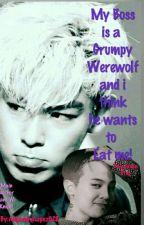 Mi jefe es un Hombre lobo gruñón y creo que me quiere comer! by AlejandraLopez028
