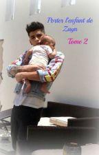 Porter l'enfant de Zayn. Tome 2 by MalikHoran23