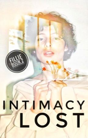 Intimacy Lost | Fillie book 2 ✓ by music_lover76