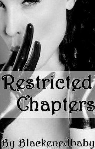 Restricted Chapters by blackenedbaby