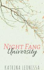 Night Fang University (ON-HOLD) by KatrinaLeonissa