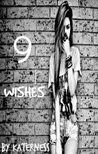 9 Wishes by Katerness