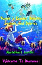 Yugioh x Reader Smutty Lemons and Stories by BellaRosetheFangirl