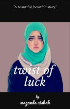 Twist Of Luck by maganda_aishah