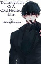 Transmigation of a cold-hearted Man by stalkingOtakusan